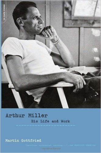 Arthur Miller: His Life And Work