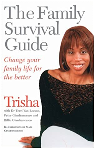 The Family Survival Guide: Change Your Family Life for the Better