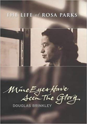 Mine Eyes Have Seen the Glory: The Life of Rosa Parks (Lives)
