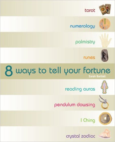 8 Ways to Tell Your Fortune