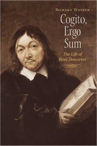 Cogito, Ergo Sum: The Life of Rene Descartes