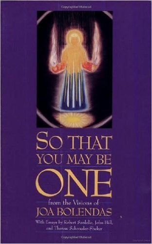 So That You May Be One: From the Visions of Joa Bolendas