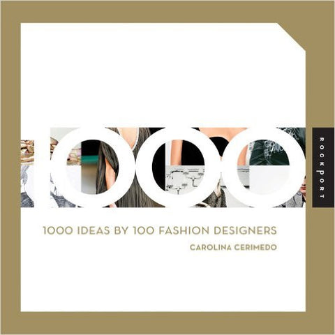 1000 Ideas by 100 Fashion Designers (1,000 (Rockport))