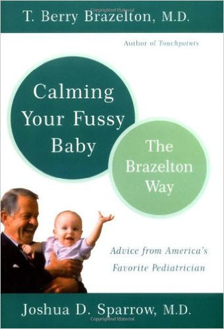 Calming Your Fussy Baby: The Brazelton Way