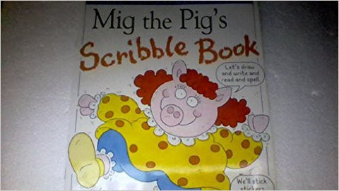 Mig the Pig's Scribble Book