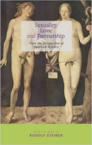 Sexuality, Love, and Partnership: From the Perspective of Spiritual Science