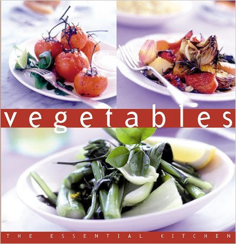 Vegetables (The Essential Kitchen Series)