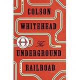 The Underground Railroad (Oprah's Book Club): A Novel
