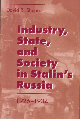 Industry, State, and Society in Stalin's Russia, 1926-1934