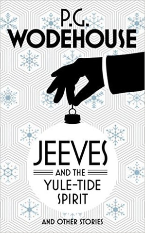 Jeeves and the Yule-Tide Spirit: And Other Stories