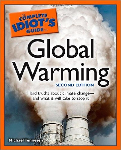 The Complete Idiot's Guide to Global Warming, 2E