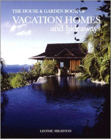 The House & Garden Book of Vacation Homes