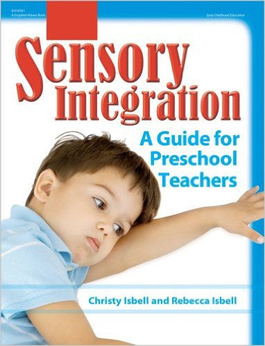 Sensory Integration: A Guide for Preschool Teachers