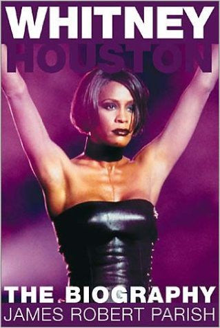 Whitney Houston: The Unauthorized Biography