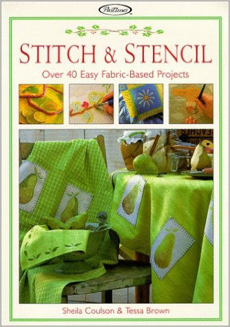 Stitch & Stencil: Over 40 Easy Fabric-Based Projects