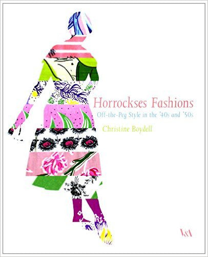 Horrockses Fashions: Off-the-Peg Style in the '40s and '50s