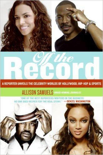 Off the Record: A Reporter Unveils the Celebrity Worlds of Hollywood,