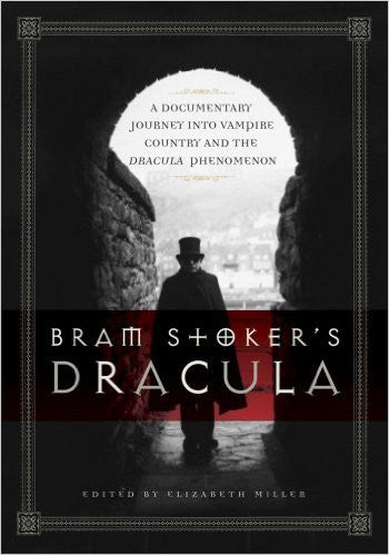 Bram Stoker's Dracula: A Documentary Journey into Vampire Country and the Dracula Phenomenon