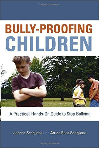 Bully-Proofing Children : A Practical, Hands-On Guide to Stop Bullying