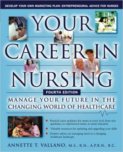 Your Career in Nursing: Manage Your Future in the Changing World of Healthcare