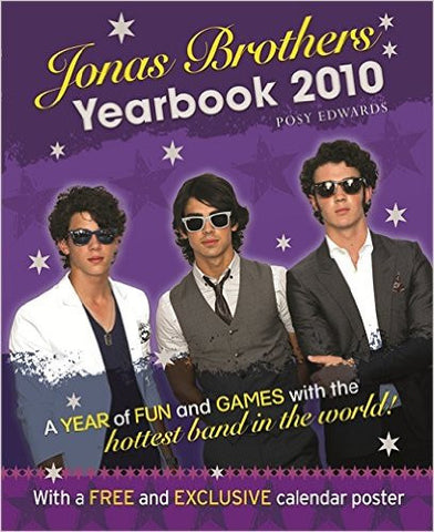 Jonas Brothers Yearbook 2010: A Year of Fun and Games with the Hottest Band in the World
