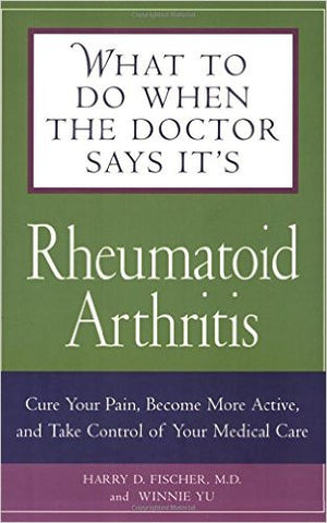What to Do When the Doctor Says It's Rheumatoid Arthritis