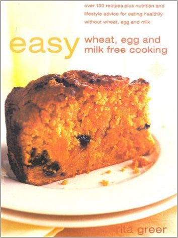 Easy Wheat, Milk and Egg Free Cooking, New Edition