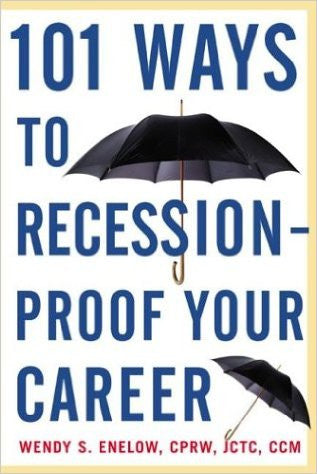 101 Ways to Recession-Proof Your Career