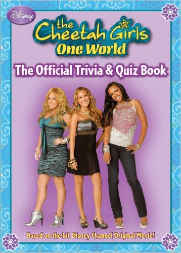 The Cheetah Girls: One World Official Trivia & Quiz Book