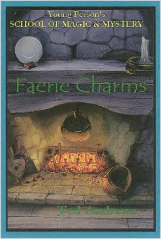 Faerie Charms (Young Person's School of Magic & Mystery) (Vol 6)