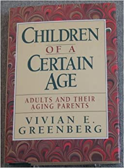 Children of a Certain Age: Adults and Their Aging Parents