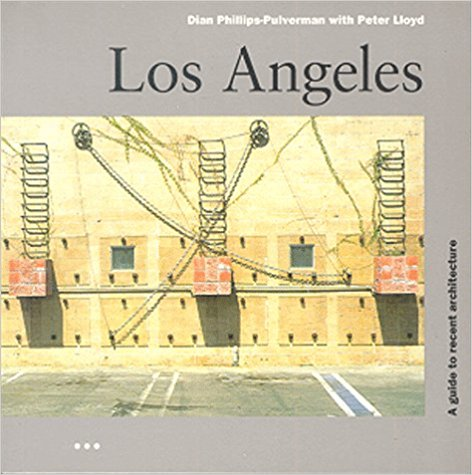 Los Angeles: A Guide to Recent Architecture (Architecture Guides)