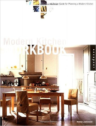 Modern Kitchen Workbook: A Design Guide for Planning a Modern Kitchen