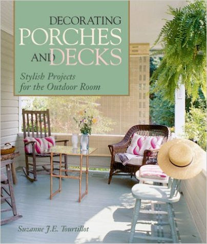 Decorating Porches And Decks: Stylish Projects for the Outdoor Room