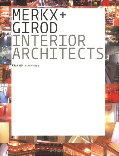 Merkx + Girod: Frame Monographs of Contemporary Interior Architects