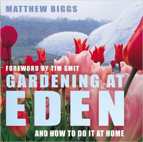 Gardening at Eden: And How to Do It at Home