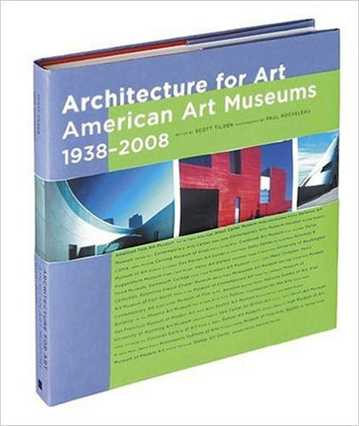 Architecture for Art: American Art Museums, 1938-2008