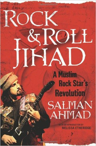 Rock & Roll Jihad: A Muslim Rock Star's Revolution