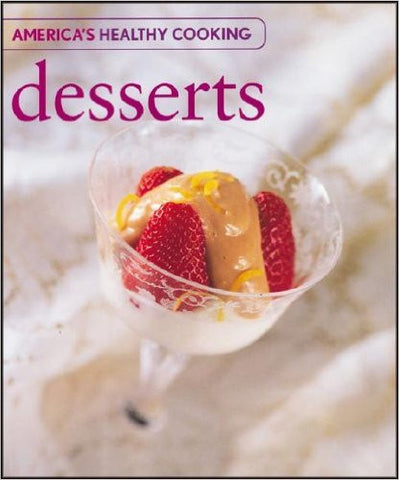 Desserts (America's Healthy Cooking)
