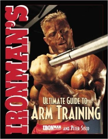 Ironman's Ultimate Guide to Arm Training