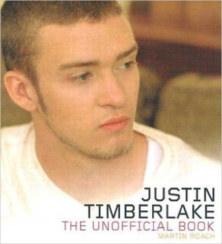 Justin Timberlake: The Unofficial Book