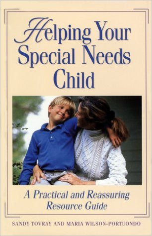 Helping Your Special Needs Child: A Practical and Reassuring Resource Guide