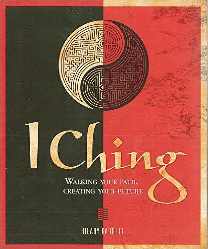 I Ching: Walking your path, creating your future
