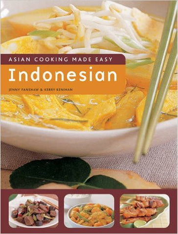 Asian Cooking Made Easy: Indonesian