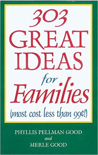 303 Great Ideas for Families (most cost less than .90!)