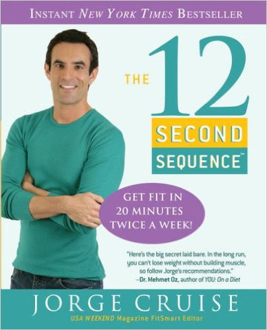 The 12 Second Sequence: Get Fit in 20 Minutes Twice a Week!