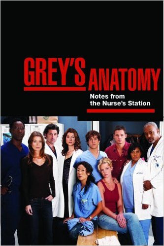 Grey's Anatomy: Notes from the Nurse's Station