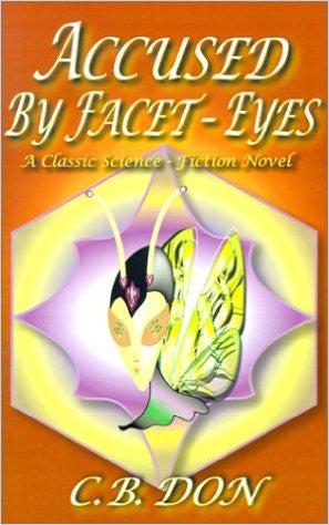 Accused by Facet-Eyes