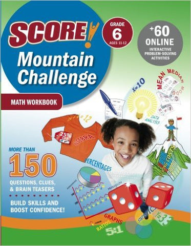 SCORE! Mountain Challenge Math Workbook, Grade 6 (Ages 11-12)