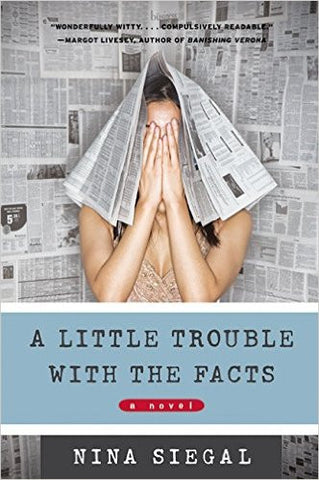 A Little Trouble with the Facts: A Novel